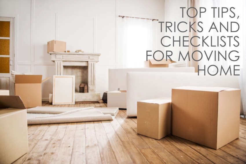Top 10 Tips, Tricks & Checklists For Moving House