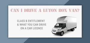 Can I Drive A Luton Van On A Normal Category B Car Licence?