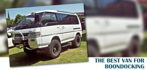 The Best Van For Boondocking | Off The Beaten Track