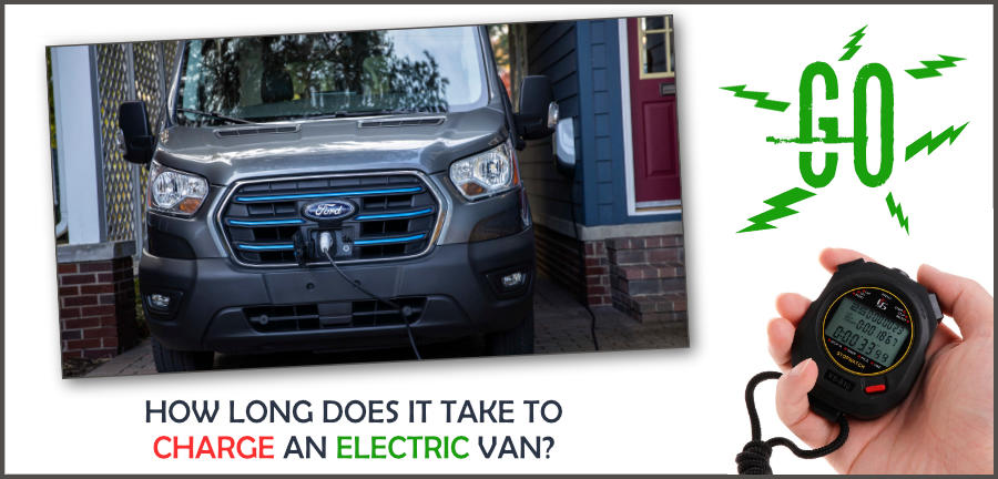 How Long Does It Take To Charge An Electric Van?