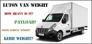 Read more about the article Luton Van Weight | Empty Weight Vs Payload Vs GVW