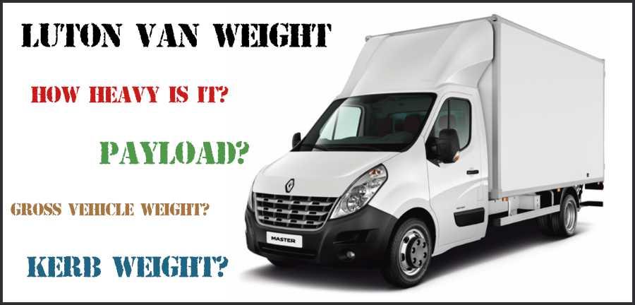 Luton Van Weight | Empty Weight Vs Payload Vs GVW